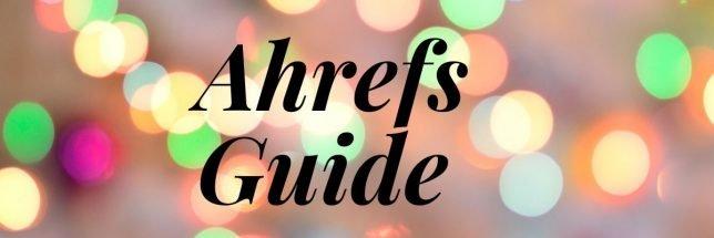 ahrefs-guide